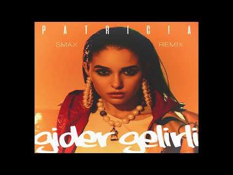 Patricia - Gider Gelirli | Smax Remix