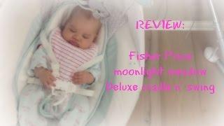 Fisher-price Moonlight Meadow Deluxe Cradle 'n Swing Review
