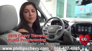 2019 Chevy Traverse Radio programming at Phillips Chevrolet