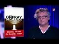 Michel Onfray - On n'est pas couché 11 février 2017 #ONPC