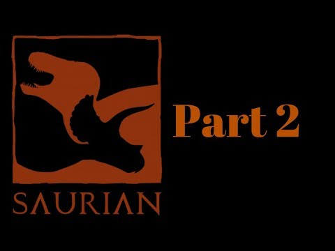 Saurian Juvenile Gameplay Part 2 [1080p HD] - no commentary