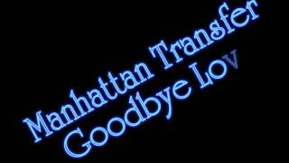 Manhattan Transfer - Goodbye Love from Bodies and Soul album NO COP...