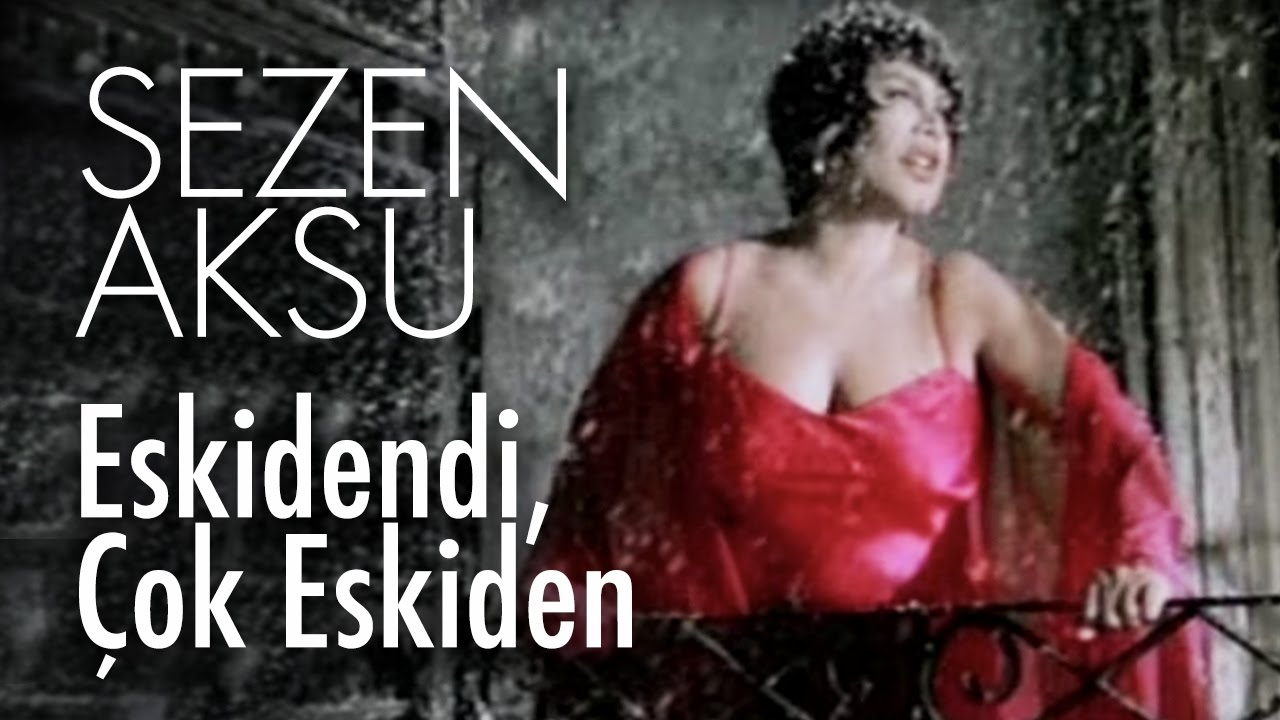 Sezen Aksu - Eskidendi, Çok Eskiden (Official Video)