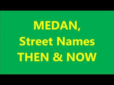 20170301 Medan, Street Names, Then & Now