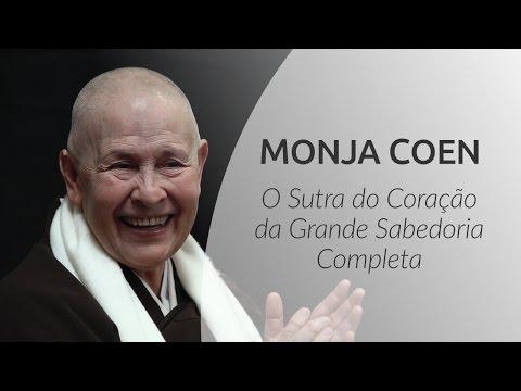 O Sutra do Coração da Grande Sabedoria Completa | Palestra com Monja Coen