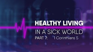 In this sermon, the seventh a series entitled healthy living sick world, dr. youssef expounds on 1 corinthians 5 church of apostles - reachin...