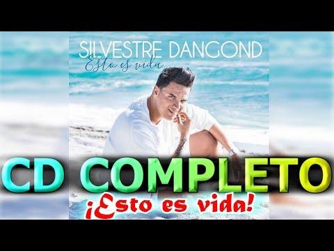 CD COMPLETO 'ESTO ES VIDA' (OFICIAL) – SILVESTRE DANGOND [[FULL HD]] 2018