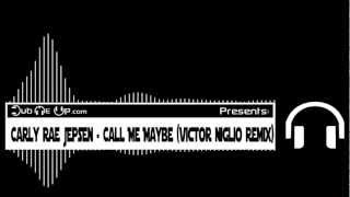 Carly Rae Jepsen - Call Me Maybe (Victor Niglio Dubstep Remix)