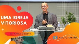 UMA IGREJA VITORIOSA - Pr. Arthur Botelho