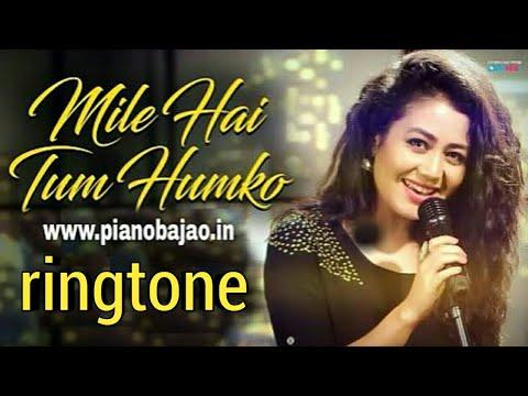 mile-ho-tum-humko-ringtone-|-download-free-|-neha-kakkar-|-mile-ho-tum-hamko