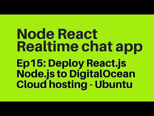 Ep15: Deploy Node js React js to DigitalOcean Cloud Hosting Ubuntu 16.04