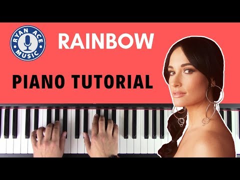 Kacey Musgraves - Rainbow | FULL PIANO TUTORIAL