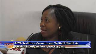 FCTA Reaffirms Commitment To Staff Health As Pension Department Holds Free Eye Test.