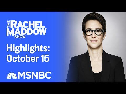 Watch Rachel Maddow Highlights: October 15   MSNBC