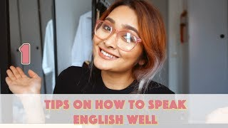 CÁCH NÓI TIẾNG ANH HAY (PART 1) I TIPS ON SPEAKING ENGLISH