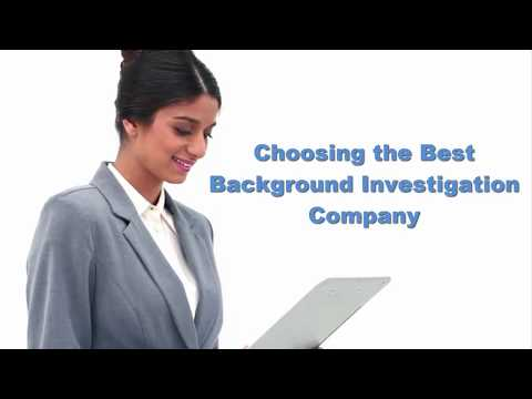 Choosing the Best Background Investigation Company