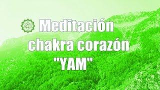 Meditación para equilibrar el chakra corazón - mantra YAM