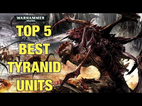 The Best Tyranid Units (top 5 Tyranid Tactics)