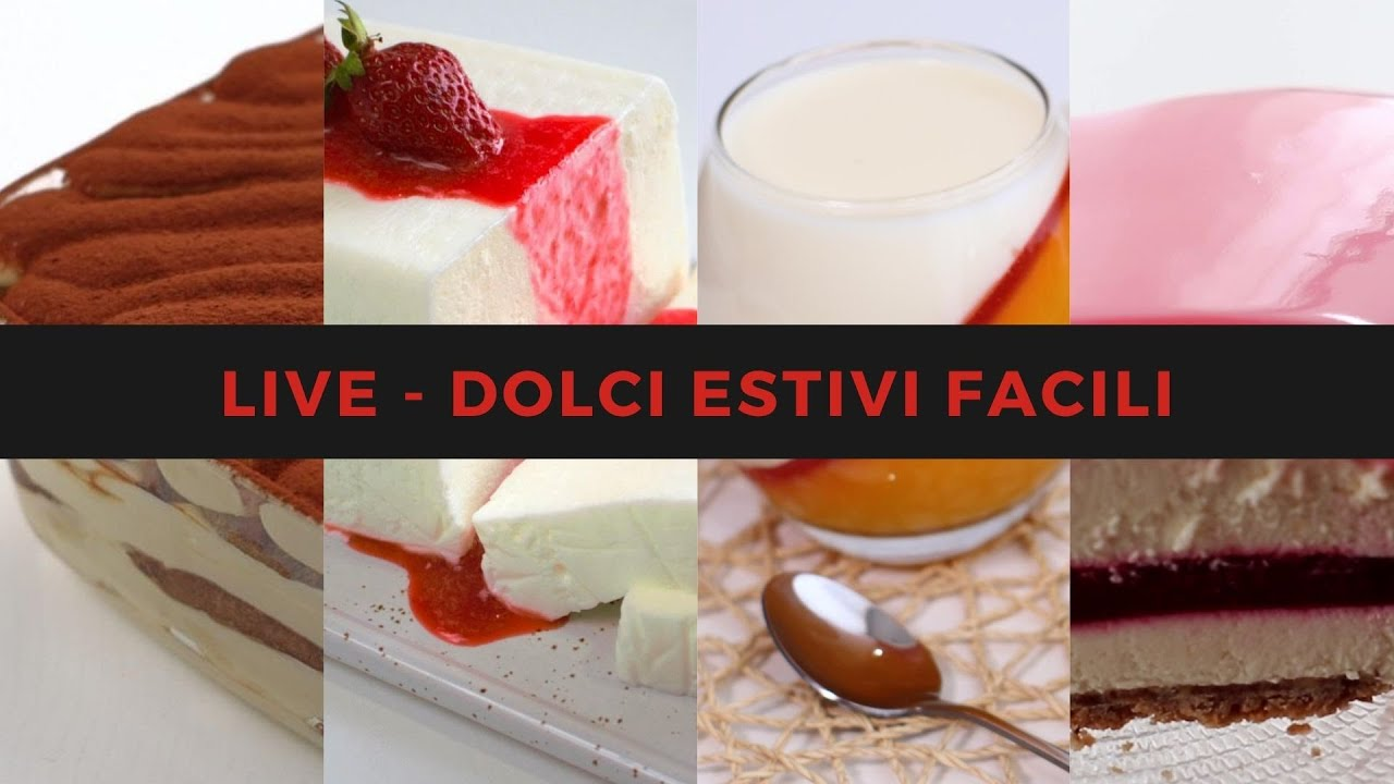 DOLCI ESTIVI RICETTE FACILI E VELOCI SENZA COTTURA by Torte Italiane