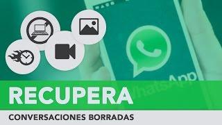 RECUPERAR CONVERSACIONES ELIMINADAS de WHATSAPP 2019 | Recuperar Fotos & Vídeos Borrados