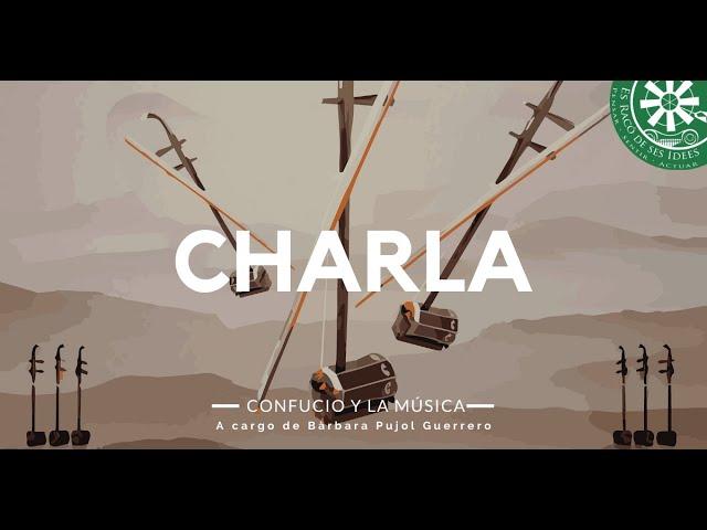 Charla: Confucio y la música