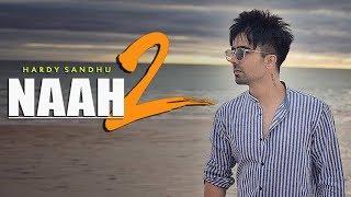 Naah 2 | Hardy Sandhu | New Punjabi Song | Latest Punjabi Song 2018 | Punjabi Music | Gabruu