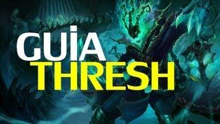 Guia Thresh Español (Temporada 3) League of Legends
