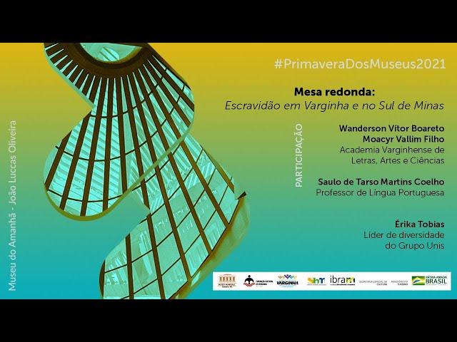 Escravidão em Varginha e no Sul de Minas - 15ª Primavera de Museus