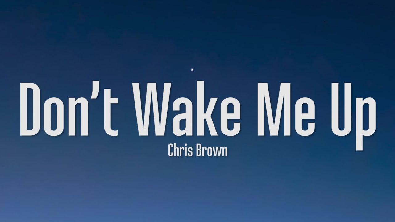 Download Chris Brown - Don't Wake Me Up (Lyrics)