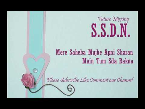 Best Ssdn Bhajan Mere Saheba Mujhe Apni Sharan Main Tum Sda Rakna