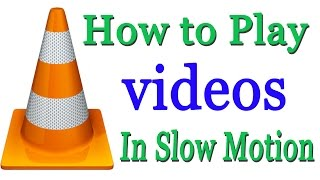 How to Play Video in Slow Motion in VLC Media Player