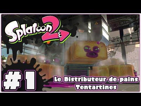 [Let's Play] Splatoon 2 FR HD #1 - Le Distributeur de Pains : Tentartines !