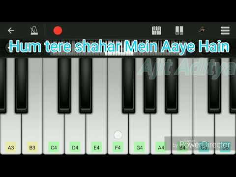 Hum Tere shahar Mein Aaye Hain Musafir Ki Tarah mobile Piano tutorial