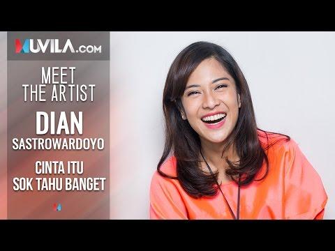MEET THE ARTIST: Dian Sastrowardoyo - Cinta Itu Sok Tahu Banget
