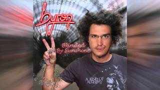 Watch Byron Blinded By Sunshine video