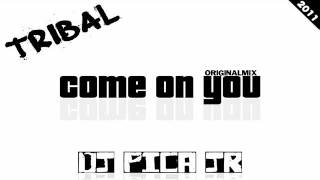 DJ Pica Jr - Come on You