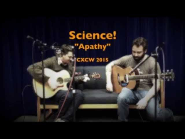 """Science! - """"Apathy"""" - CXCW 2015"""