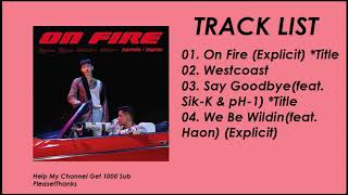 ... track list: 01. on fire (explicit) *title 02. westcoast 03. say goodbye(feat. sik-k & ph-1) *ti...