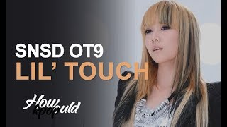 Cover images How would SNSD OT9 sing LIL' TOUCH - GIRLS' GENERATION-OH!GG