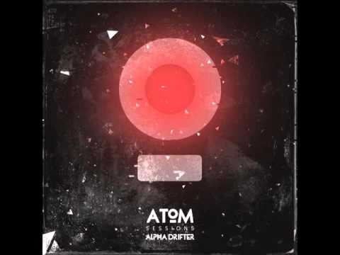 Atom Sessions - Alpha Drifter [Full EP]