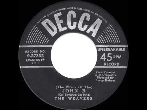 1950 Weavers - (The Wreck Of The) John B (aka Sloop John B) - YouTube