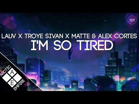 Lauv & Troye Sivan - I'm So Tired... (Matte & Alex Cortes Remix) | Electronic