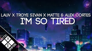 Lauv & Troye Sivan - i'm so tired... (Matte & Alex Cortes Remix) | Electronic
