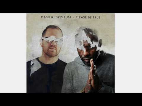 Mash, Idris Elba, Graeme Sinden - Please Be True (Original Mix)