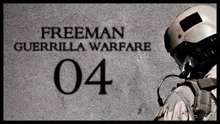 Freeman: Guerrilla Warfare Gameplay Part 4 (Mount & Blade + First Person Shooter)