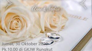 Ibadah Perkawinan Anne & Stefan, 30 Oktober 2020 Pk.10.00