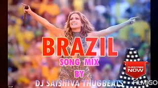 BRAZIL SONG MIX BY D.J AJAY