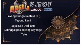 ADELLA TERBARU 2020 || DANGDUD KOPLO || layang Dungo Restu (LDR)