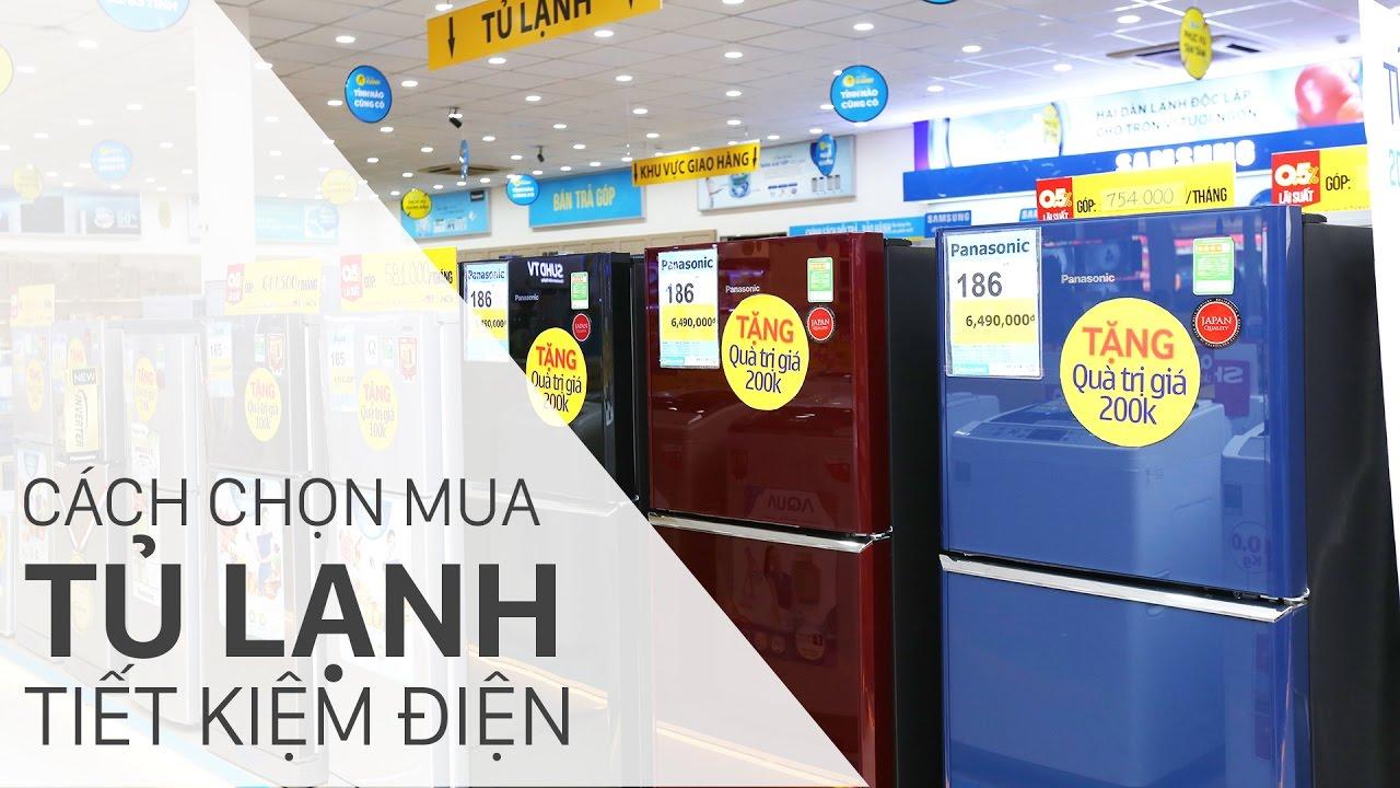 Cách chọn mua tủ lạnh tiết kiệm điện | Điện máy XANH