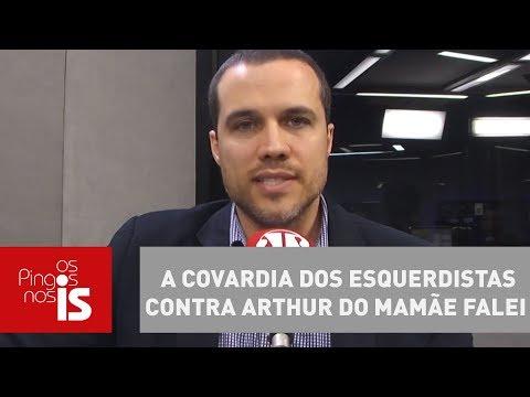 Caso Santander: A Covardia Dos Esquerdistas Contra Arthur Do Mamãe Falei
